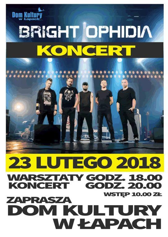 Koncert Bright Ophidia  Zaprasza Dom Kultury w Łapach 23 lutego 2018 r. Warsztaty godzina 18:00, koncert 20:00