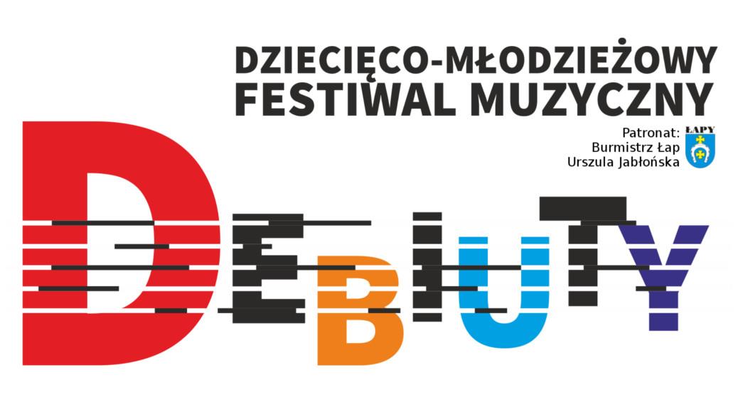 Dziecięco-Młodzieżowy Festiwal Muzyczny - Debiuty 2018 Dom Kultury w Łapach