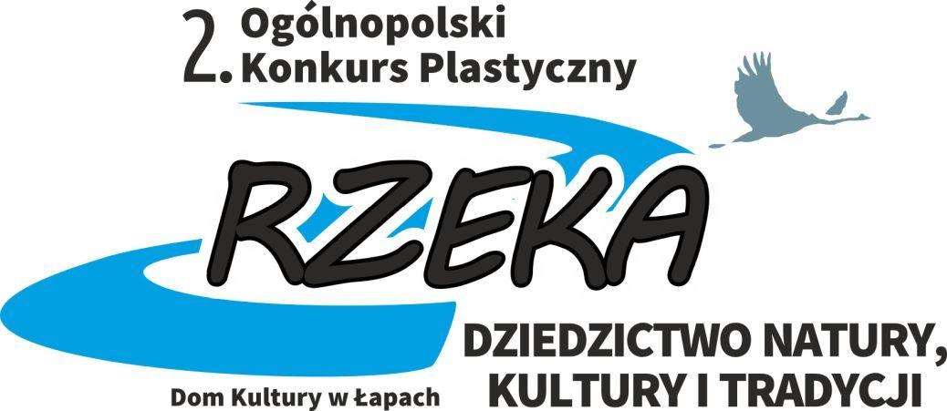 """2. Ogólnopolski Konkurs Plastyczny """" Rzeka – dziedzictwo natury, kultury i tradycji""""."""