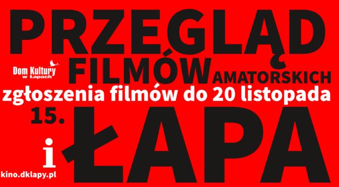 Dom Kultury w Łapach serdecznie zaprasza wszystkich miłośników kina amatorskiego, autorów filmów do uczestnictwa w 15. Przeglądzie Filmów Amatorskich.