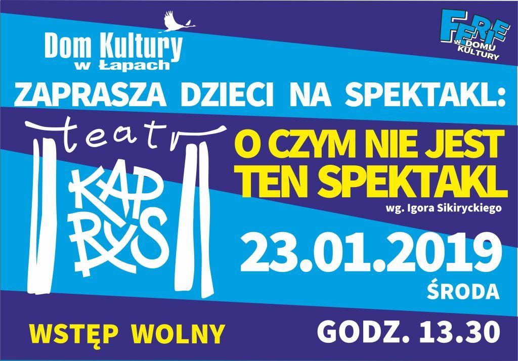 """Dom Kultury w Łapach zaprasza dzieci na spektakl Teatru Kaprys """"O czym nie jest ten spektakl"""""""