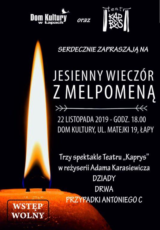 Dziady Drwa Przypadki Antoniego C Teatr Kaprys oraz Dom Kultury w Łapach