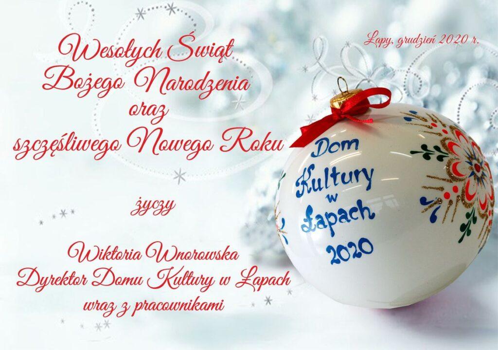 Wesołych Świąt życzy Wiktoria Wnorowska Dyrektor Domu Kultury w Łapach