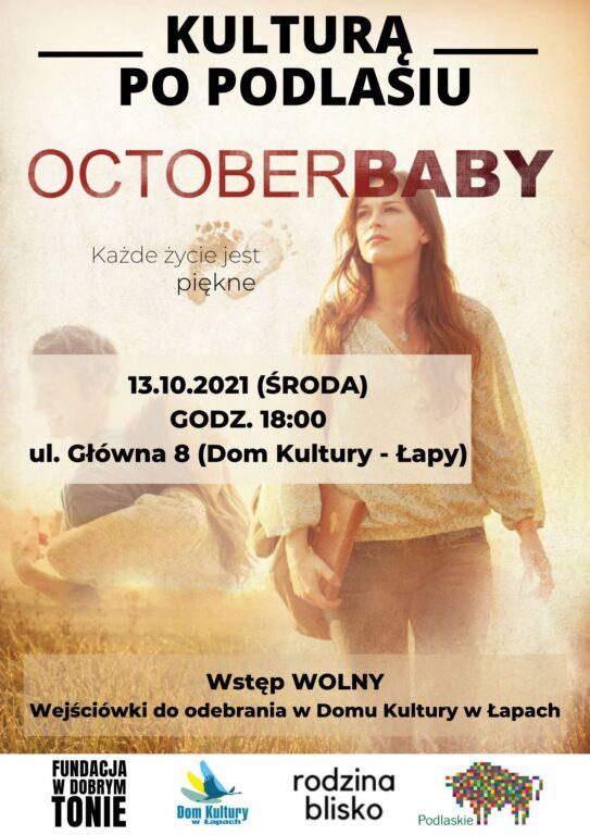 October Baby. Każde życie jest cudem. 2011. 1.47h